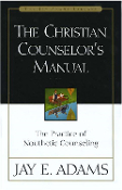 Christian Counselor's Manual - by Jay E. Adams